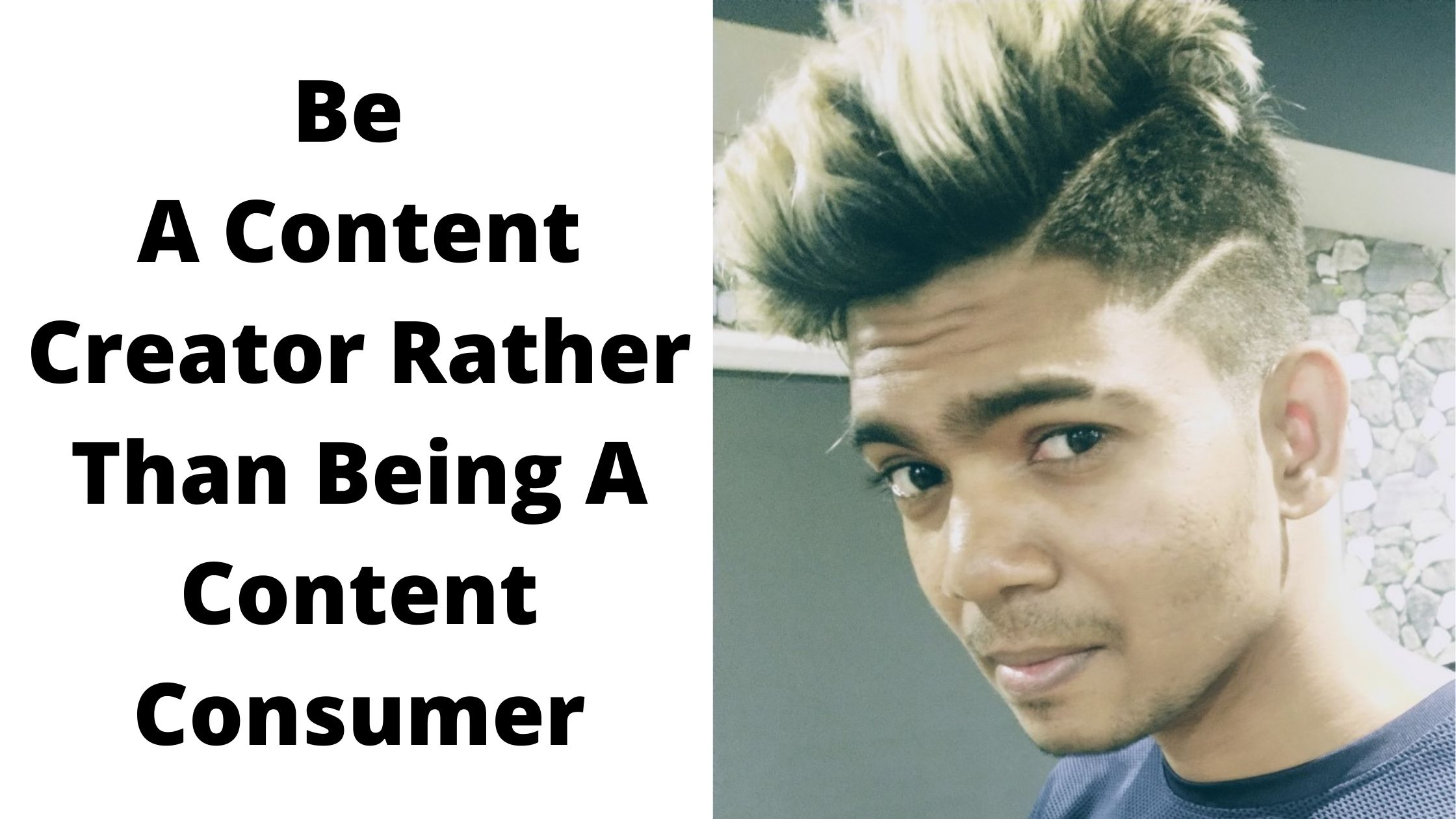 Be A Content Creator Rather Than Being A Content Consumer