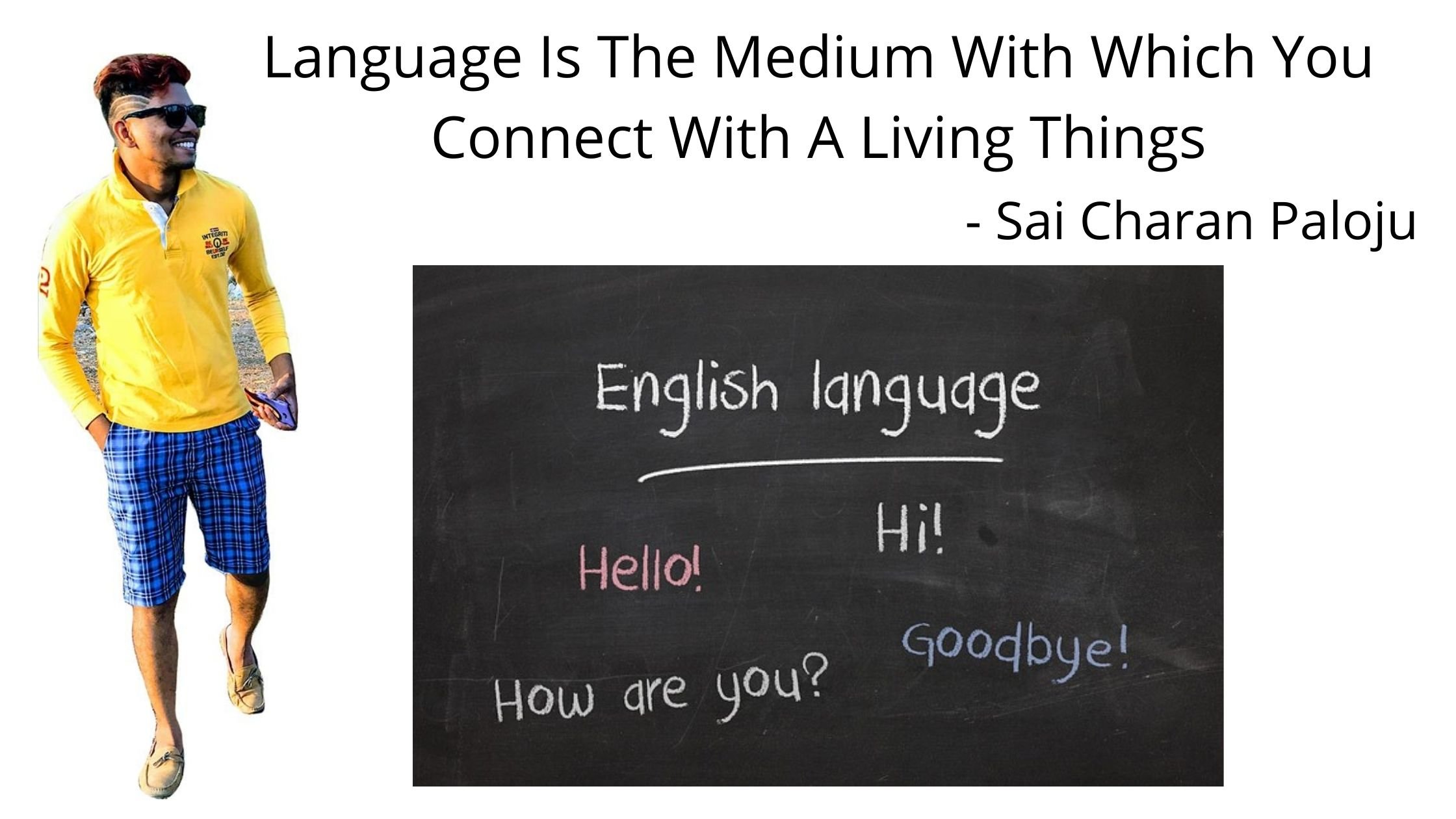Language Is Medium With Which You Connect With Living Things
