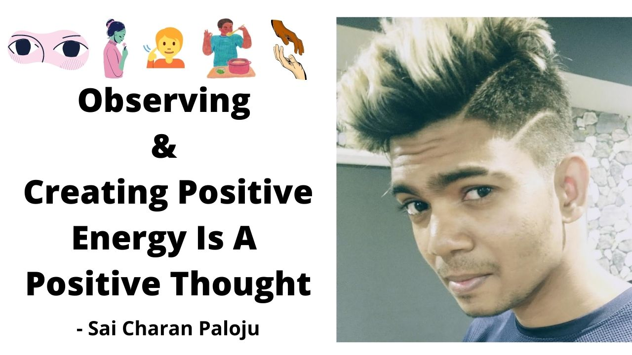 Observing & Creating Positive Energy Is A Positive Thought