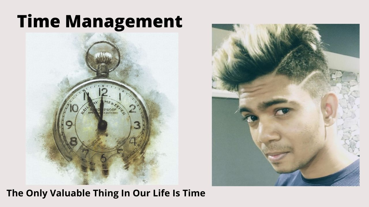 Time Management – The Only Valuable Thing In Our Life Is Time – Sai Charan Paloju