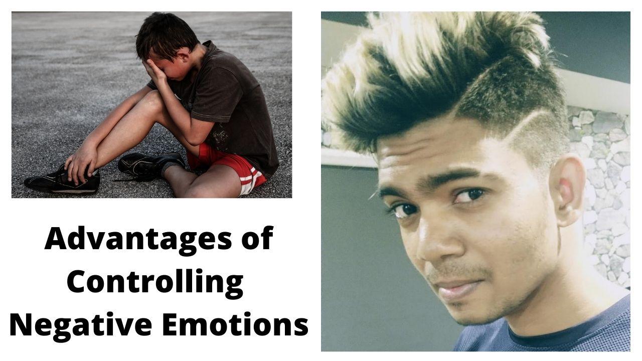 Advantages Of Controlling Negative Emotions – #SaiCharanPaloju