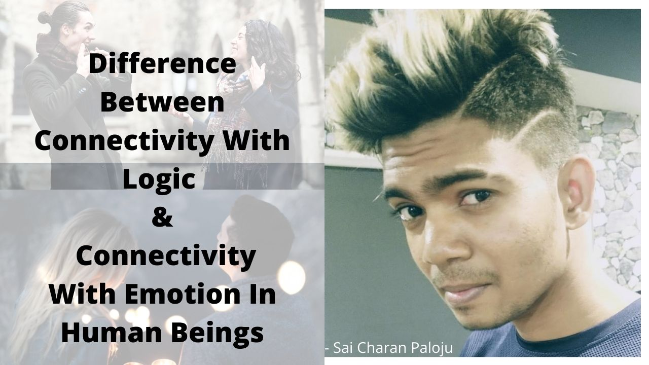Difference Between Connectivity With Logic & Connectivity With Emotion In Human Beings
