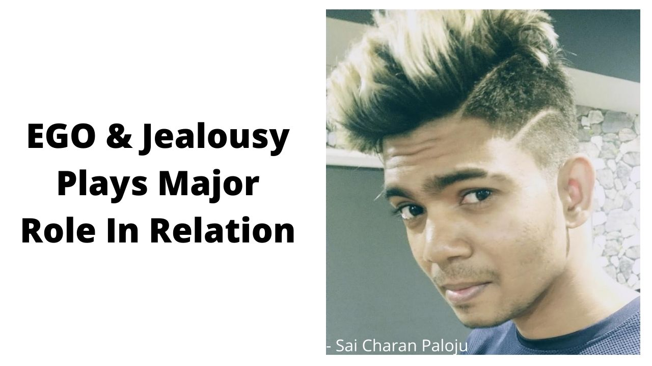 EGO & Jealousy Plays Major Role In Relation